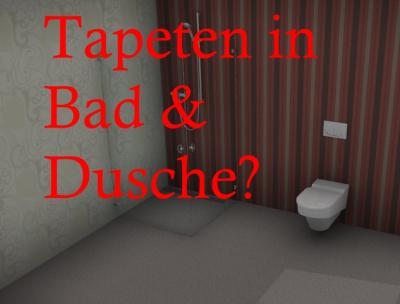 Tapezen im Badezimmer und Dusche